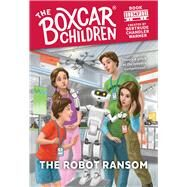 The Robot Ransom by Warner, Gertrude Chandler; VanArsdale, Anthony, 9780807507346