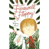 Farewell Floppy by Chaud, Benjamin, 9781452137346