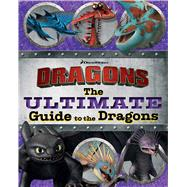 The Ultimate Guide to the Dragons by Testa, Maggie; Evans, Cordelia, 9781481467346