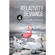 The Relativity of Deviance by Curra, John, 9781483377346