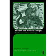 The Animal and the Human in Ancient and Modern Thought: The æMan Alone of AnimalsÆ Concept by Newmyer; Stephen T., 9780415837347