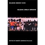 Reading Rodney King/Reading Urban Uprising by Gooding-Williams,Robert, 9780415907347