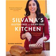 Silvana's Gluten-Free and Dairy-Free Kitchen: Timeless Favorites Transformed by Nardone, Silvana, 9780544157347