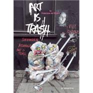 Art Is Trash by De Pajaro, Francisco; Blaquiere, Tommy, 9788415967347