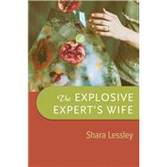 The Explosive Expert's Wife by Lessley, Shara, 9780299317348