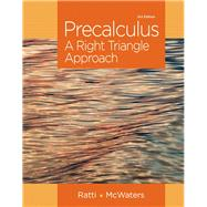 Precalculus A Right Triangle Approach Plus NEW MyMathLab with Pearson eText -- Access Card Package by Ratti, J. S.; McWaters, Marcus S., 9780321917348