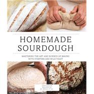 Homemade Sourdough: Mastering the Art and Science of Baking With Starters and Wild Yeast by Mason, Jane; Wood, Ed, 9780760347348
