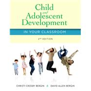Child and Adolescent Development in Your Classroom by Bergin, Christi Crosby; Bergin, David Allen, 9781285427348