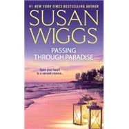 Passing Through Paradise by Wiggs, Susan, 9781455567348