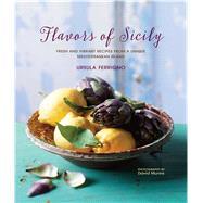 Flavors of Sicily by Ferrigno, Ursula; Munns, David, 9781849757348