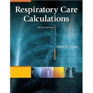 Respiratory Care Calculations by Chang, David W., 9781111307349