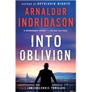 Into Oblivion An Icelandic Thriller by Indridason, Arnaldur; Cribb, Victoria, 9781250077349