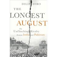 The Longest August by Hiro, Dilip, 9781568587349