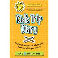Kid's Trip Diary by Bree, Loris; Bree, Marlin, 9781892147349