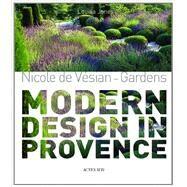 Nicole de Vesian - Gardens by De Vesian, Nicole; Jones, Louisa; Nichols, Clive; Motte, Vincent, 9782742797349