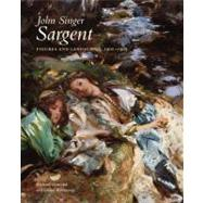 John Singer Sargent: Figures and Landscapes, 1900-1907; The Complete Paintings, Volume VII by Richard Ormond and Elaine Kilmurray, 9780300177350