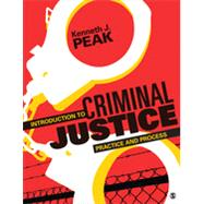 Introduction to Criminal Justice: Practice and Process by Peak, Kenneth J., 9781483307350