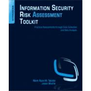 Information Security Risk Assessment Toolkit: Practical Assessments Through Data Collection and Data Analysis by Talabis, Mark Ryan M.; Martin, Jason; Wheeler, Evan, 9781597497350