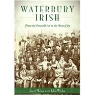 Waterbury Irish by Maher, Janet; Wiehn, John (CON), 9781626197350