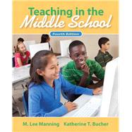 Teaching In the Middle School by Manning, M. Lee; Bucher, Katherine T., 9780132487351