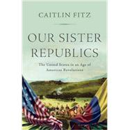 Our Sister Republics by Fitz, Caitlin, 9780871407351