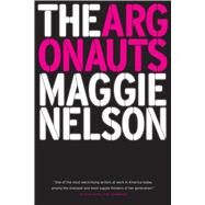 The Argonauts by Nelson, Maggie, 9781555977351