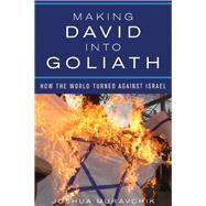 Making David into Goliath by Muravchik, Joshua, 9781594037351