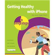 Getting Healthy with iPhone in Easy Steps Also covers Apple Watch by Vandome, Nick, 9781840787351