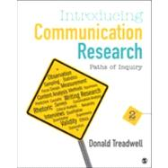 Introducing Communication Research : Paths of Inquiry by Donald Treadwell, 9781452217352