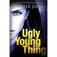 Ugly Young Thing by Jaynes, Jennifer, 9781477827352