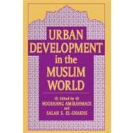 Urban Development in the Muslim World by Amirahmadi,Hooshang, 9781412847353