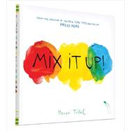 Mix It Up! by Tullet, Herve, 9781452137353