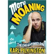 More Moaning by Pilkington, Karl, 9781782117353