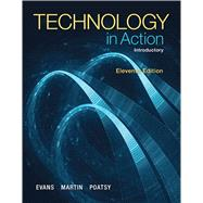 Technology In Action, Introductory by Evans, Alan; Martin, Kendall; Poatsy, MaryAnne, 9780133827354