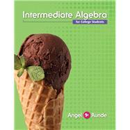Intermediate Algebra For College Students by Angel, Allen R.; Runde, Dennis, 9780321927354