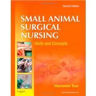 Small Animal Surgical Nursing: Skills and Concepts (Book with Access Code) by Tear, Marianne, 9780323077354