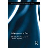 Active Ageing in Asia by Walker; Alan, 9780415697354