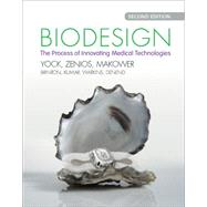 Biodesign: The Process of Innovating Medical Technologies by Yock, Paul G.; Zenios, Stefanos; Makower, Joshua; Brinton, Todd J.; Kumar, Uday N., 9781107087354