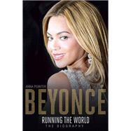 Beyoncé: Running the World: The Biography by Pointer, Anna, 9781473607354