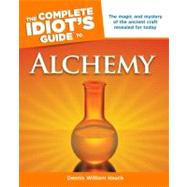 The Complete Idiot's Guide to Alchemy by Hauck, Dennis William, 9781592577354
