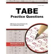 TABE Practice Questions : TABE Practice Tests and Exam Review for the Test of Adult Basic Education by Mometrix Media LLC, 9781614037354