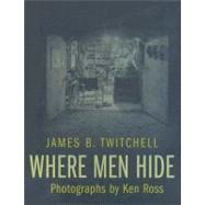 Where Men Hide by Twitchell, James B., 9780231137355