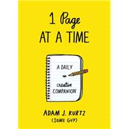 1 Page at a Time A Daily Creative Companion by Kurtz, Adam J., 9780399167355