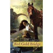 Red Gold Bridge by Sarath, Patrice, 9780441017355