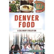 Denver Food by Spinner, Simone F. M., 9781467137355