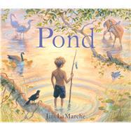 Pond by LaMarche, Jim; LaMarche, Jim, 9781481447355
