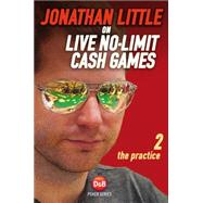Jonathan Little on Live No-limit Cash Games: The Practice by Little, Jonathan, 9781909457355