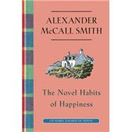 The Novel Habits of Happiness by MCCALL SMITH, ALEXANDER, 9780307907356