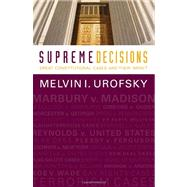 Supreme Decisions: Great Constitutional Cases and Their Impact by Urofsky, Melvin I., 9780813347356