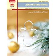 Joyful Christmas Medleys: 9 Solo Piano Arrangements of Carols with Hymns: Early Advanced Piano by Johnson, Bernadine (ADP), 9781470617356